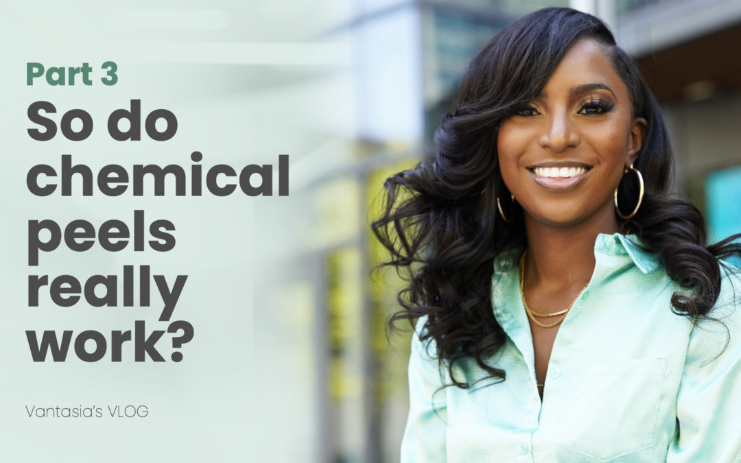(Pt 3) Do chemical peels really work?